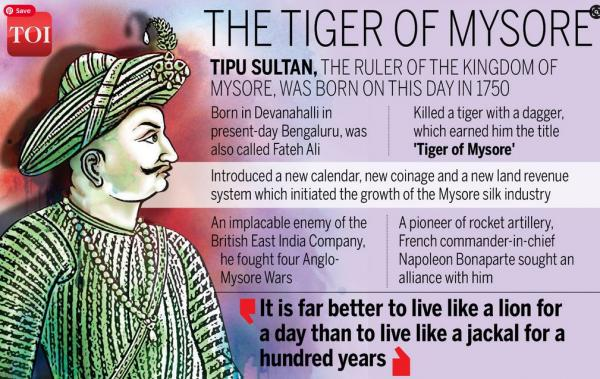 Tipu Sultan (born Sultan Fateh Ali Sahab Tipu, 20 November 1750 – 4 May 1799), also known as Tipu Sahab or the Tiger of Mysore, was the ruler of the Kingdom of Mysore based in South India and a pioneer of rocket artillery. He introduced a number of administrative innovations during his rule, including a new coinage system and calendar, and a new land revenue system which initiated the growth of the Mysore silk industry. He expanded the iron-cased Mysorean rockets and commissioned the military manual Fathul Mujahidin. He deployed the rockets against advances of British forces and their allies during the Anglo-Mysore Wars, including the Battle of Pollilur and Siege of Seringapatam. He also embarked on an ambitious economic development program that established Mysore as a major economic power, with some of the world's highest real wages and living standards in the late 18th century.